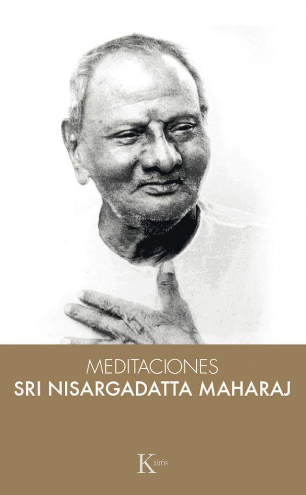 Meditaciones con Sri Nisargadatta Maharaj