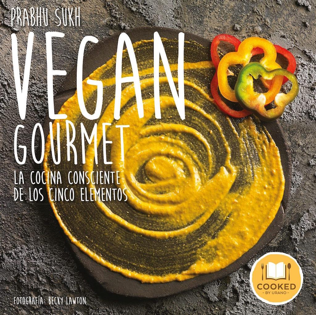 Libros vegan gourmet la cocina consciente de los cinco for Cocina vegana gourmet